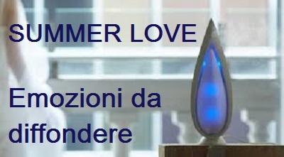 SUMMER LOVE: EMOZIONI DA DIFFONDERE