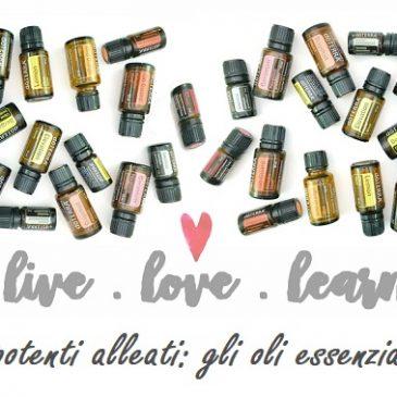 LIVE LOVE LEARN con potenti alleati: gli Oli Essenziali